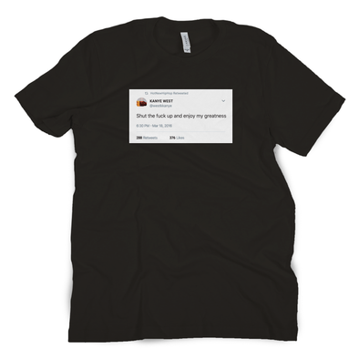 Enjoy My Greatness Tweet Tee
