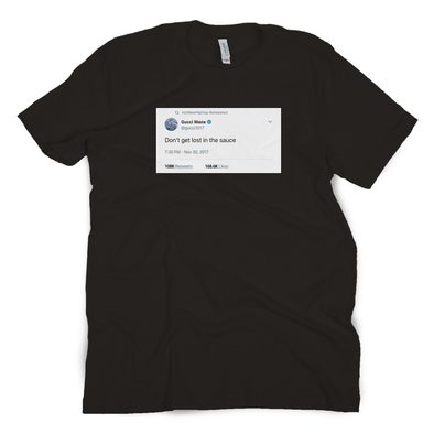 Lost in The Sauce Tweet Tee