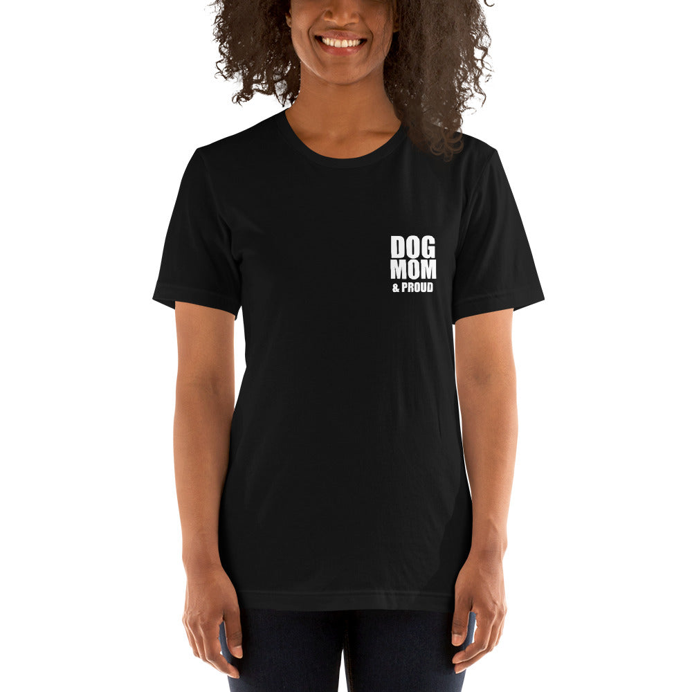 Dog Mom & Proud Unisex T-Shirt