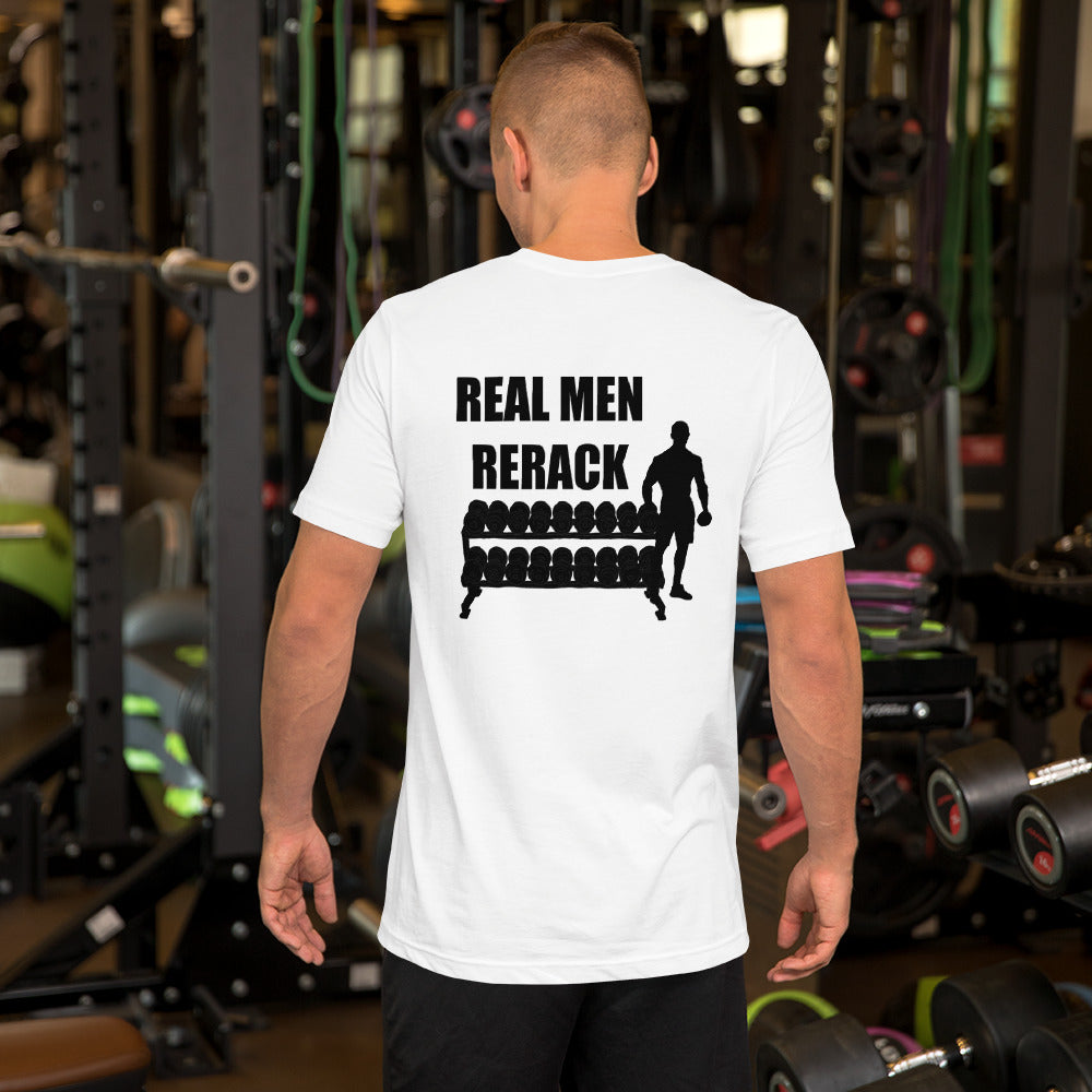 Real Men Rerack Unisex T-Shirt
