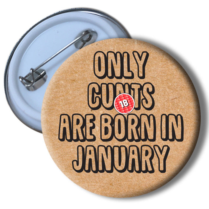 #735 BIRTHDAY Pin Badge Rude Funny Humour Cheeky Novelty Joke Gift Present
