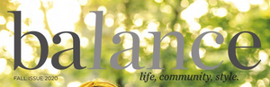 Balance - Fall Issue 2020 - Life, Community, Style
