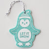 Ornament - Hand Screen Printed Wool Felt Penguin LET IT SNOW Light Blue