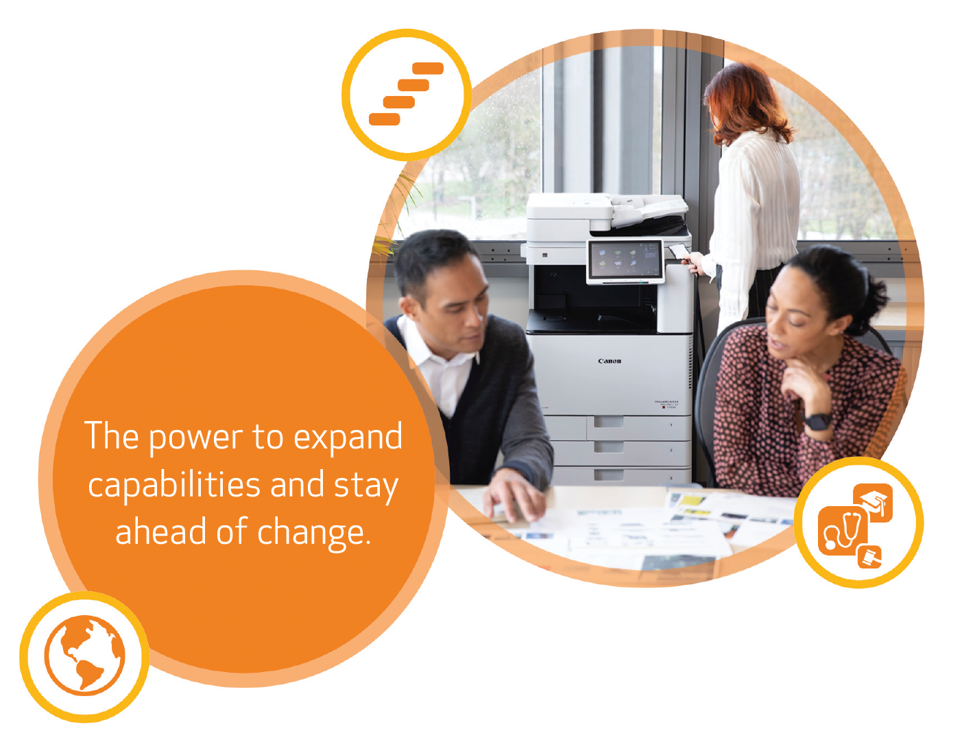 Evolve. The power to expand to capabilities and stay ahead of change.
