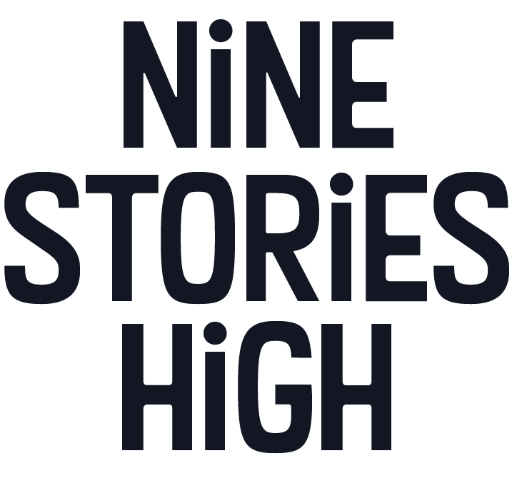 Nine Stories High