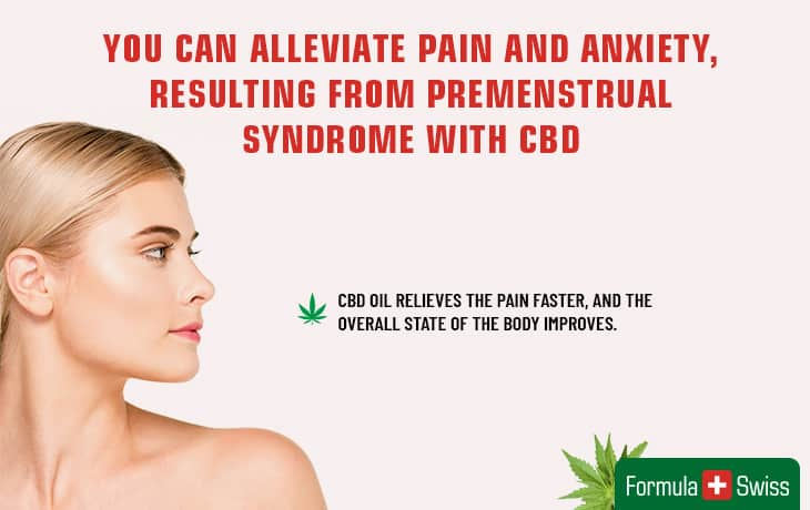 You can alleviate pain and anxiety, resulting from premenstrual syndrome with CBD