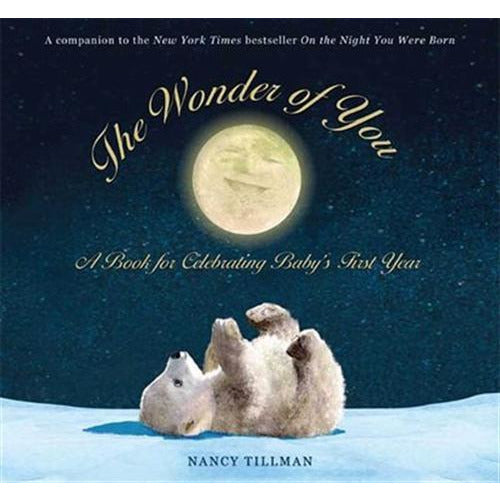 Feiwel & Friends The Wonder of You: A Book for Celebrating Baby's First Year