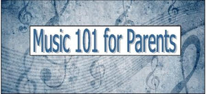 """Music 101 for Parents"" Home Learning Program"