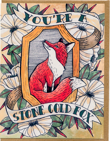 Your A Stone Cold Fox Card