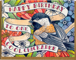 Happy Birthday To One Cool Chickadee Card