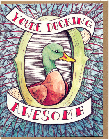 You're Ducking Awesome Card