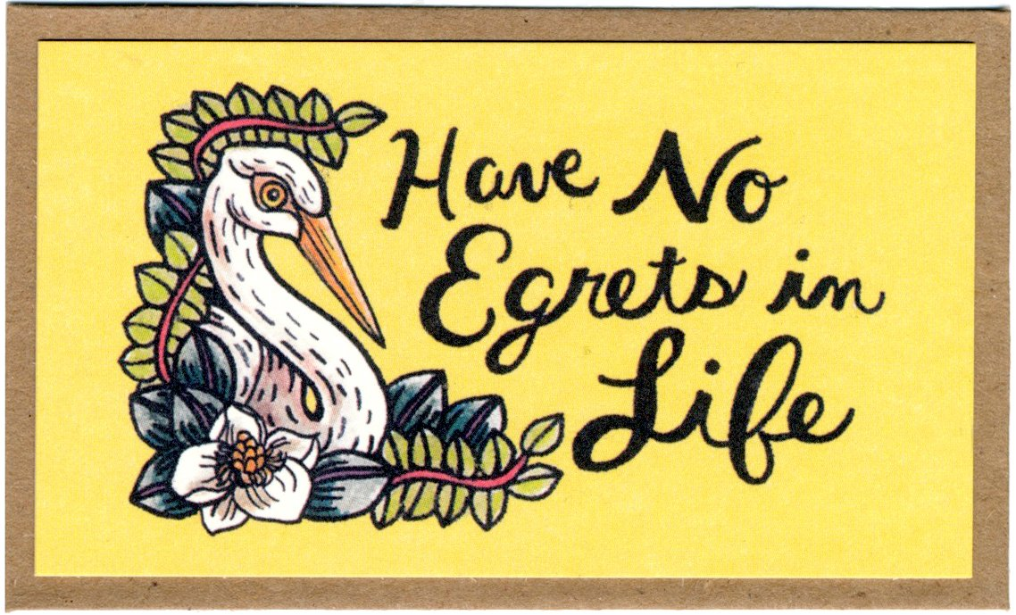 Have No Egrets In Life Mini Card