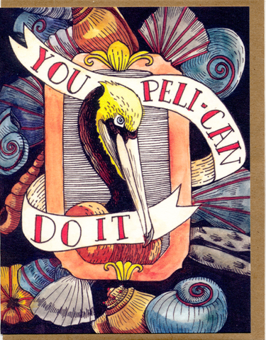 You Peli-can Do It Card