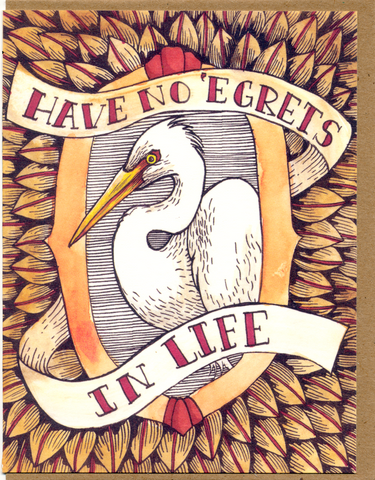 Have No Egrets In Life Card