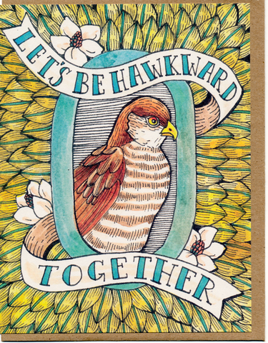 Let's Be Hawkward Together Card