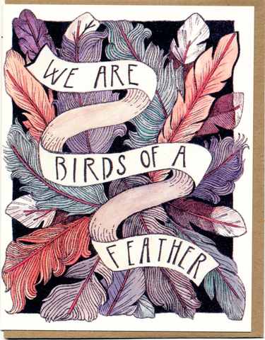 We Are Birds Of A Feather Card