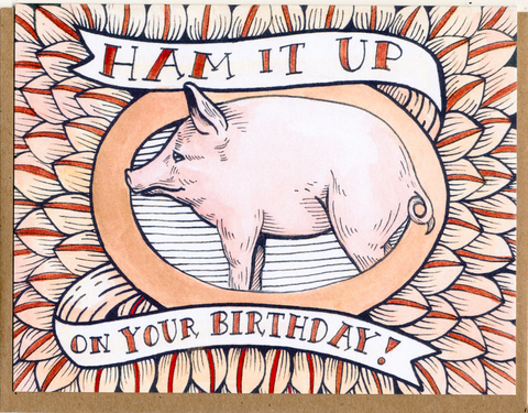 Ham It Up On Your Birthday! Card
