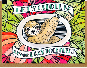 Let's Cuddle Up And Be Lazy Together Card