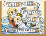 Congratulations You Guys Are Otterly Perfect For Each Other Card