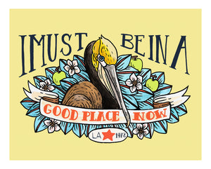 I Must Be In A Good Place Now 8x10 Art Print