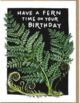Have A Fern Time On Your Birthday Card
