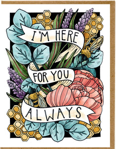 I'm Here For You Always Card