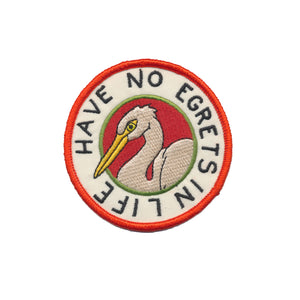 Have No Egrets In Life 3 in. Patch with Iron-on Backing