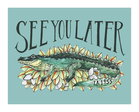 See You Later Alligator 8x10 Art Print