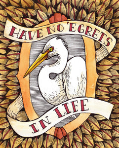 Have No Egrets in Life 8x10 Art Print