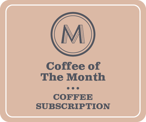 Coffee of the Month Subscription (4 week / 6 months)
