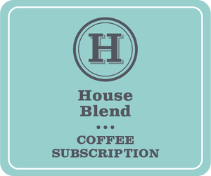 House Blends Subscription (4 week / 6 months)