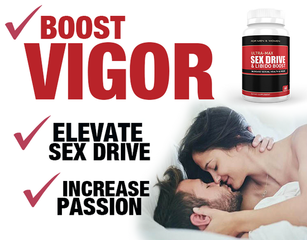 ULTRA-MAX SEX DRIVE & LIBIDO BOOST