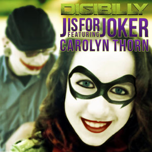J is for Joker (feat. Carolyn Thorn) - Digital Track - Digibilly