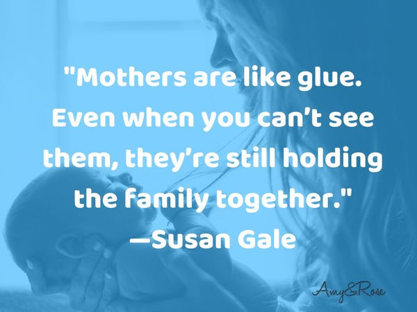 Mother are like glue Mom Quotes