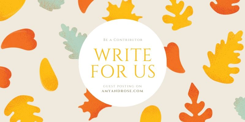 Write For Us Guest Posting on Mom Parenting Family AmyandRose