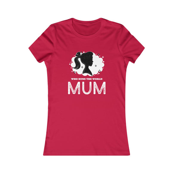 Who Run The World - MUM - Women's T-Shirt