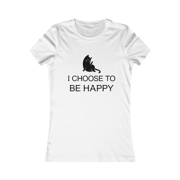 Copy of I Choose to Be Happy - Women's T-Shirt