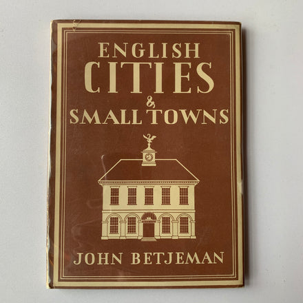 English Cities & Small Towns by John Betjeman