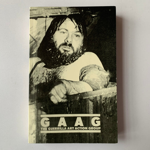GAAG: The Guerrilla Art Action Group 1969-1976, a Selection