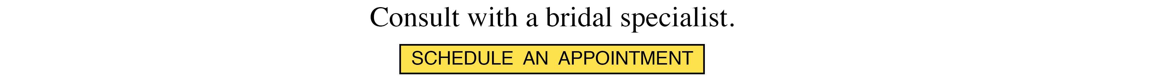 Schedule an appointment with a Manfredi Bridal Specialist.