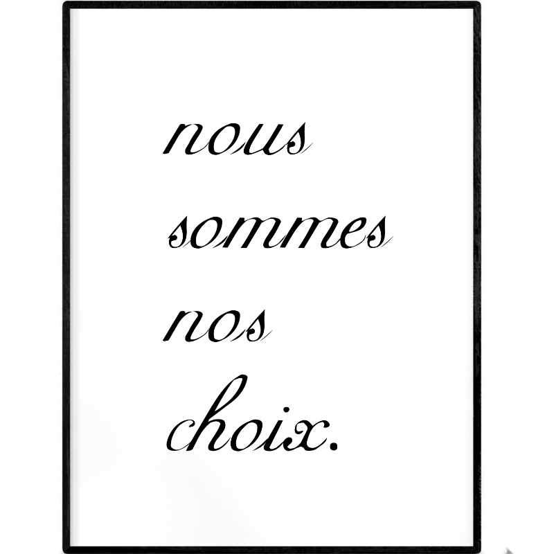 We are our choices | Printable Poster - Poster from Ainsi Hardi Paris France