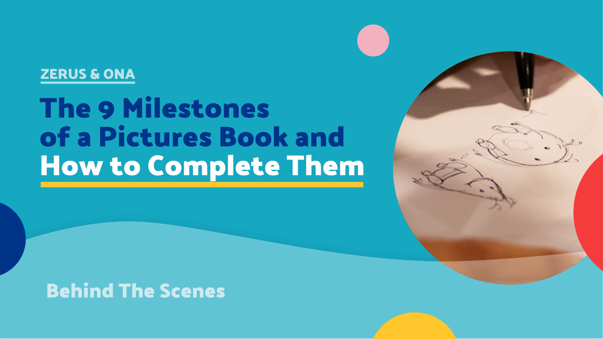 The 9 Milestones of a Pictures Book and the Optimum Times to Complete Them