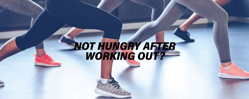 Not hungry after working out? Here's why...
