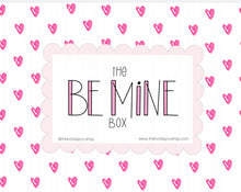 Load image into Gallery viewer, The Be Mine Box