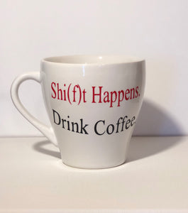 Shift Happens  Coffee Mug