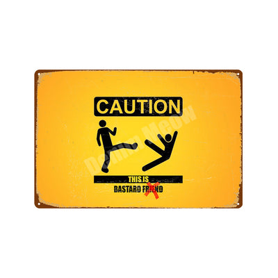 Home decor ideas caution plaque tin Signs - Goods Shopi