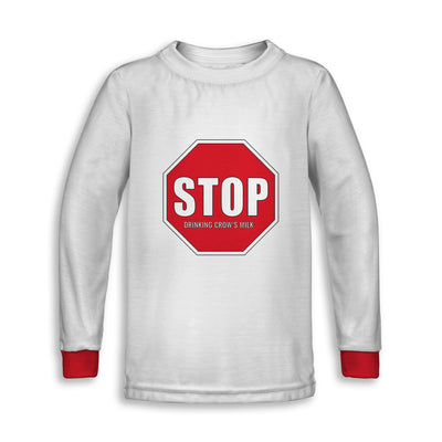 Stop Drinking  Crows Milk Childrens Long Sleeve Tee | Fabrifaction.com