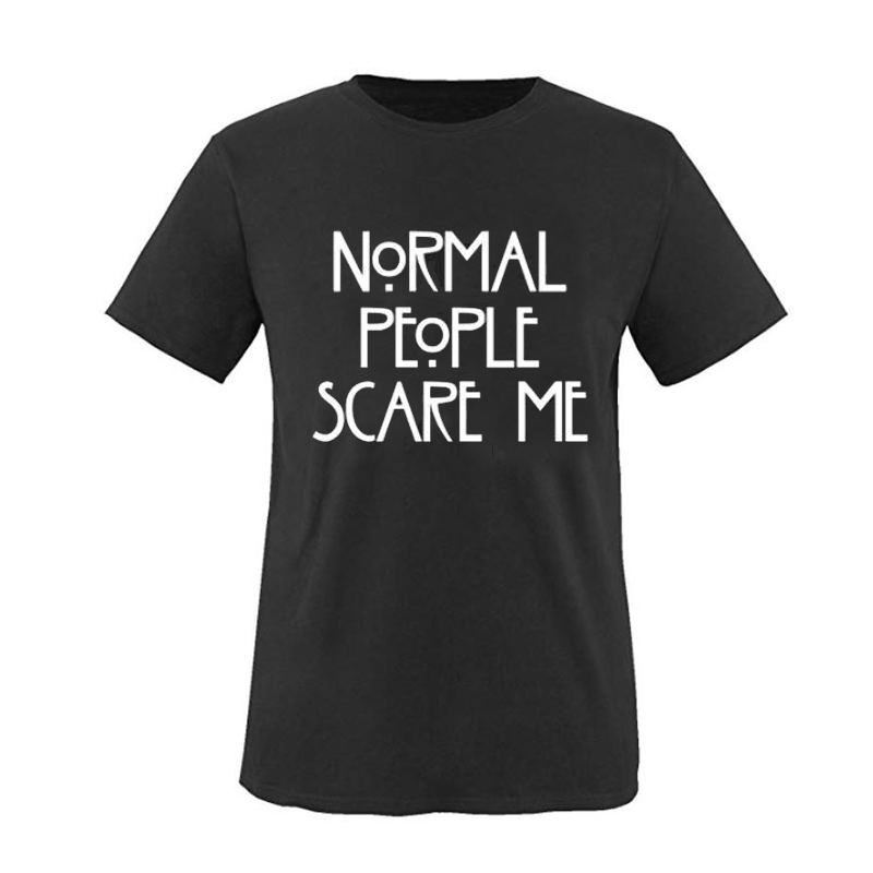 "T-shirt ""Normal people scare me"""