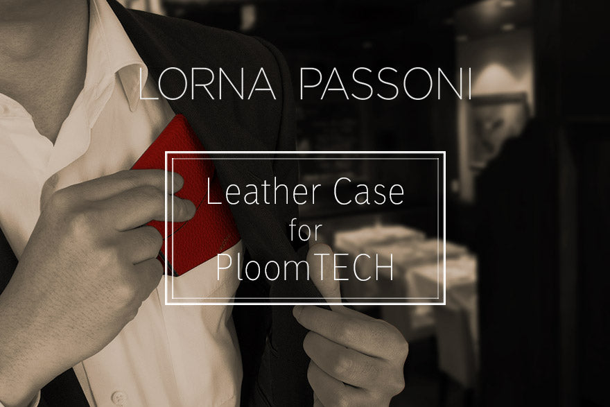 Person - LORNA PASSONI - Leather Case for Ploom TECH