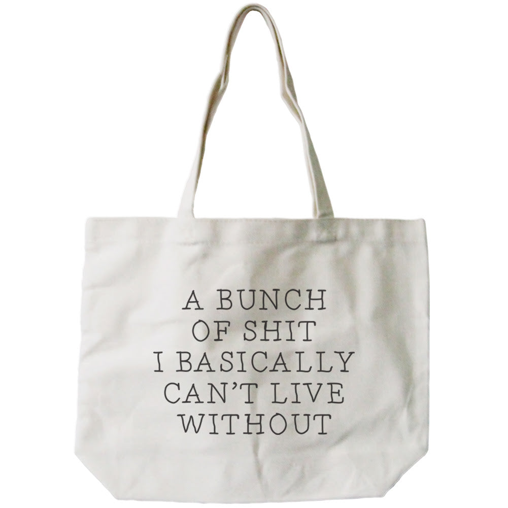 A Bunch Of Shit I Basically Can't Live Without | Canvas Tote Bag